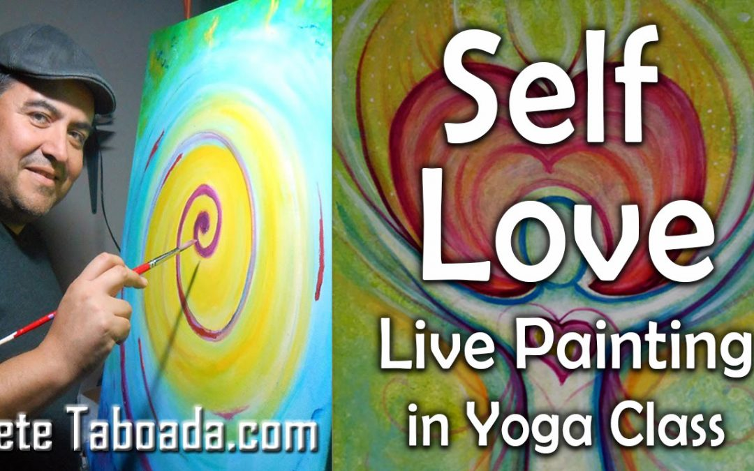 Self Love – Live Event Painting In Yoga Class
