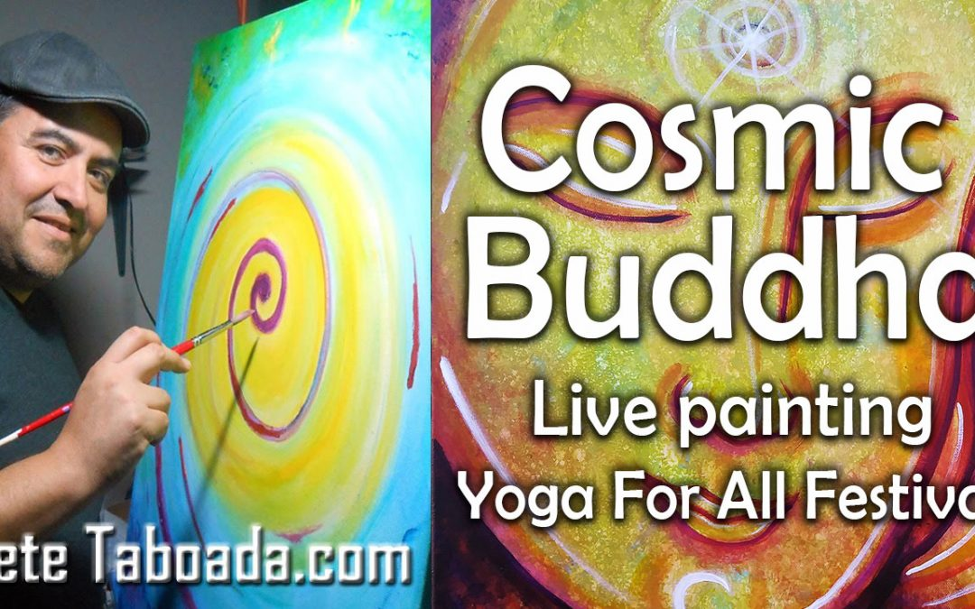 Cosmic Buddha – Live Event Painting – Yoga Festival – Pete Taboada